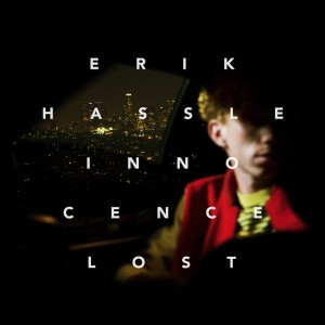 Erik Hassle: Innocence Lost