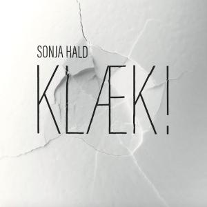 Sonja Hald: Klæk!