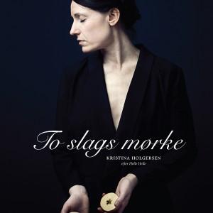 Kristina Holgersen: To slags mørke