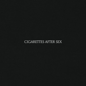 Cigarettes After Sex: Cigarettes After Sex