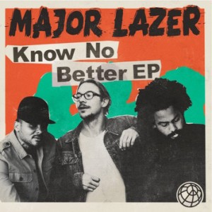 Major Lazer: Know No Better