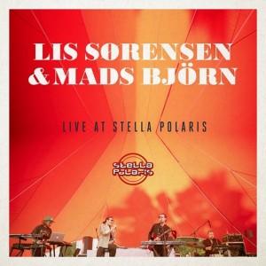 Lis Sørensen & Mads Björn: Live at Stella Polaris