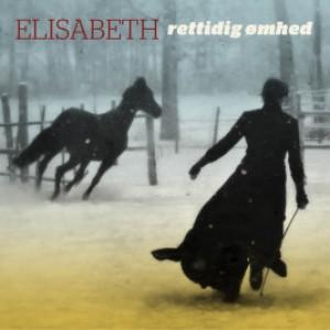 Elisabeth: Rettidig Ømhed