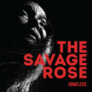 Savage Rose: Homeless