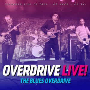 The Blues Overdrive: Overdrive Live!
