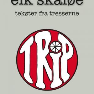 Eik Skaløe: Trip - tekster fra tresserne
