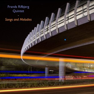 Frands Rifbjerg Quintet: Songs And Melodies