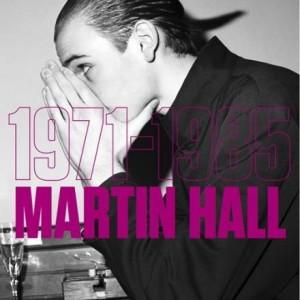 Martin Hall: 1971-1985