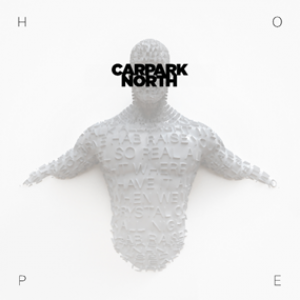 Carpark North: Hope