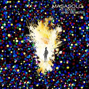 Masasolo: At Sixes and Sevens