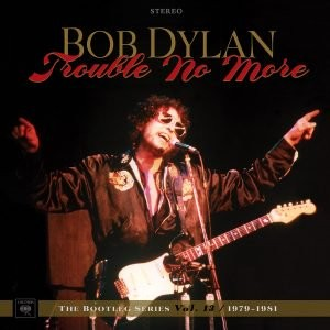Bob Dylan: Trouble No More - The Bootleg Series Vol. 13 / 1979-1981