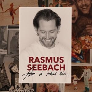 Rasmus Seebach: Før Vi Mødte Dig