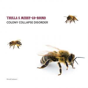 Thulla's Merry-Go-Round: Colony Collapse Disorder