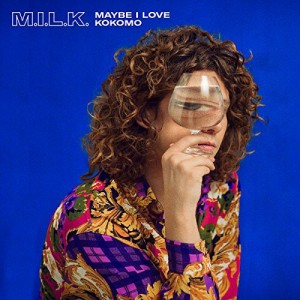 M.I.L.K.: Maybe I Love Kokomo