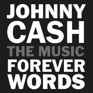 Diverse kunstnere: Johnny Cash – The Music: Forever Words