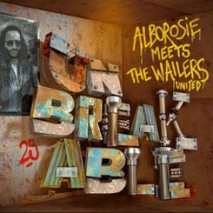Alborosie Meets The Wailers United: Unbreakable