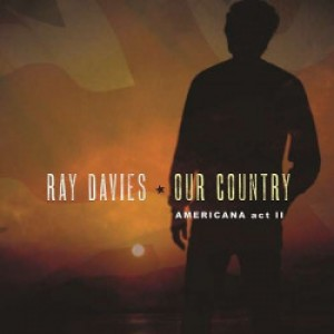 Ray Davies: Our Country - Americana act 2