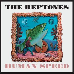 The Reptones: Human Speed