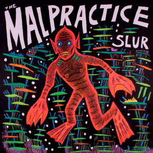 The Malpractice : Slur