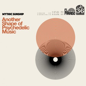 Mythic Sunship: Another Shape of Psychedelic Music