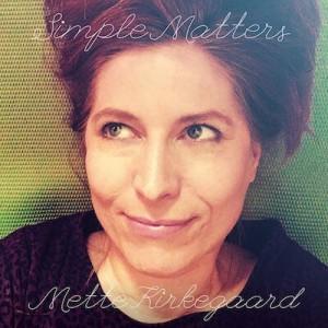 Mette Kirkegaard: Simple Matters