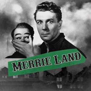 The Good the Bad and the Queen: Merrie Land