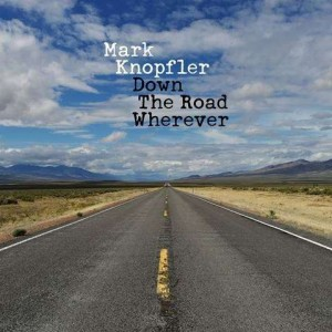 Mark Knopfler: Down The Road Wherever