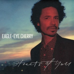 Eagle-Eye Cherry: Streets Of You