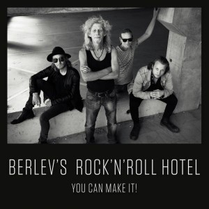 Berlev's Rock'n'Roll Hotel: You Can Make It