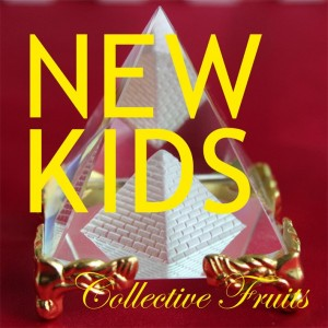 New Kids: Collective Fruits