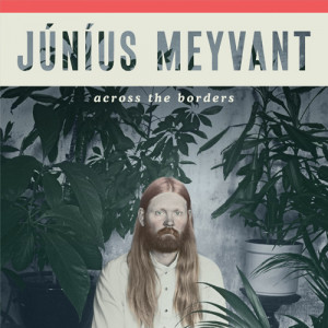 Júníus Meyvant: Across The Borders