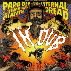 Internal Dread: Papa Dee Meets The Reggae Giants vs. Internal Dread in Dub