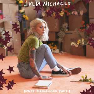 Julia Michaels: Inner Monologue Part 1