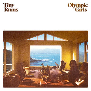 Tiny Ruins: Olympic Girls