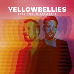 Yellowbellies: All The In Between