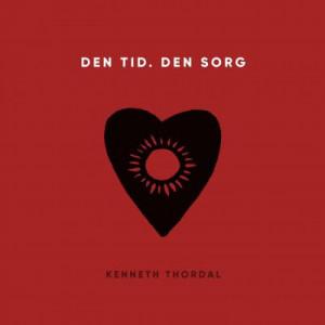 Kenneth Thordal: Den tid. Den sorg
