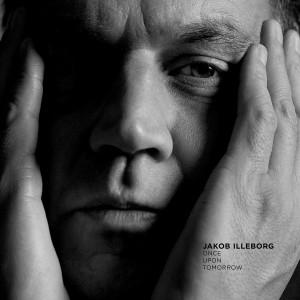 Jakob Illeborg: Once Upon Tomorrow