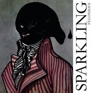 Sparkling: Felonious