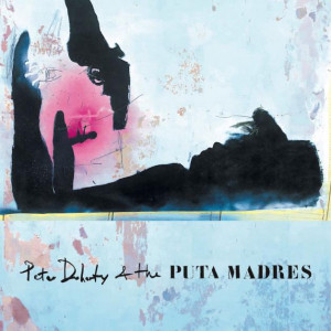 Pete Doherty: Peter Doherty and the Puta Madres