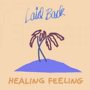 Laid Back: Healing Feeling