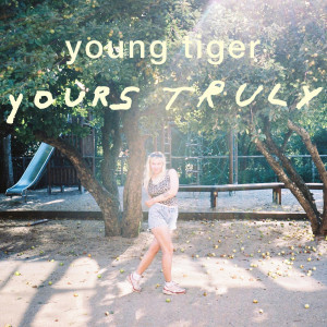 Young Tiger: Yours Truly