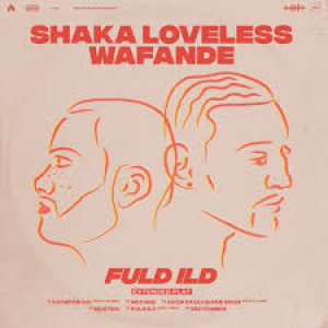 Shaka Loveless & Wafande: Fuld Ild