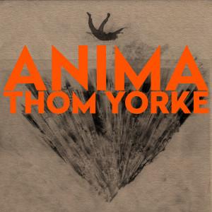 ANIMA: Thom Yorke