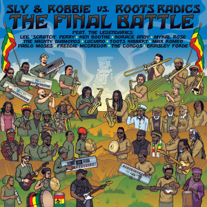Sly & Robbie, Roots Radics, Hernan 'Don Camel' Sforzini: The Final Battle