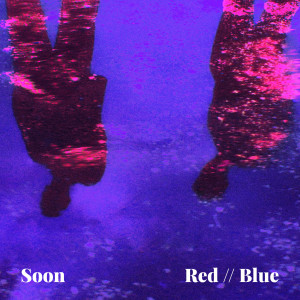 Soon: Red // Blue