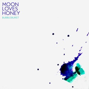 Moon Loves Honey: Bubbleburst