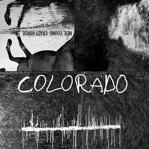 Neil Young & Crazy Horse: Colorado