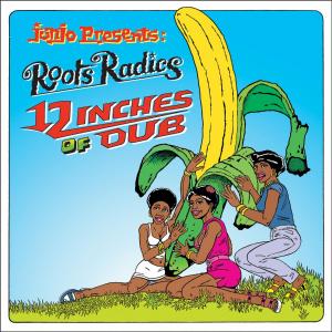 Roots Radics / General Echo: Junjo Presents: Roots Radics - 12 Inches Of Dub