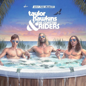Taylor Hawkins & the Coattail Riders: Get the Money