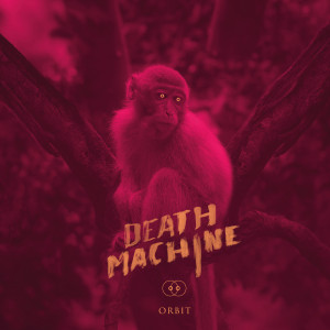Death Machine: Orbit